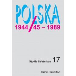 Polska 1944/45-1989. Studia i materiały, t. 17 (2019), red. Tomasz Szarota