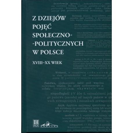 Z dziejów pojęć społeczno-politycznych w Polsce XVIII-XX wiek, red. nauk. Maciej Janowski
