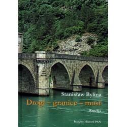 Drogi - granice - most. Studia, Stanisław Bylina
