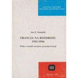 Francja na Rozdrożu 1943–1944. Walka o kształt ustrojowy przyszłej Francji, Jan E. Zamojski