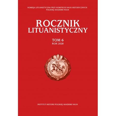 Rocznik Lituanistyczny, t. 6 (2020), red. Andrzej Zakrzewski