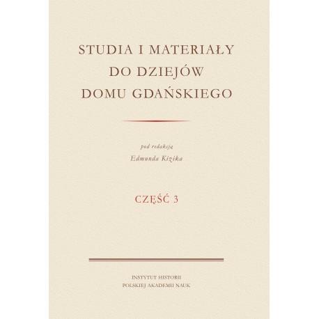 Studia i materiały do dziejów domu gdańskiego, pod red. Edmunda Kizika