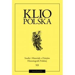 Klio polska. Studia i materiały do dziejów historiografii polskiej, t. XII (2020), red. Andrzej Wierzbicki