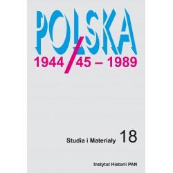 Polska 1944/45-1989. Studia i materiały, t. 18 (2020), red. Tomasz Szarota