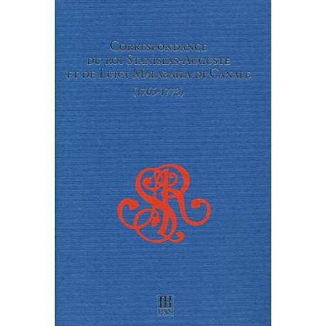 1.Correspondance du roi Stanislas-Auguste et de Luigi Malabaila di Canale (1765-1773), wyd. Jakub Bajer