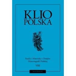 Klio polska. Studia i materiały do dziejów historiografii polskiej, t. VIII, red. Andrzej Wierzbicki
