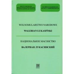 Wolnomularstwo Narodowe. Walerian Łukasiński