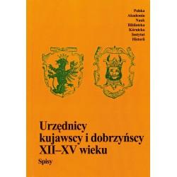 Urzędnicy kujawscy i dobrzyńscy XII–XV wieku. Spisy,
