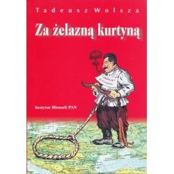 Za żelazną kurtyną. Europa Środkowo-Wschodnia, Związek Sowiecki i Józef Stalin w opiniach polskiej emigracji politycznej...